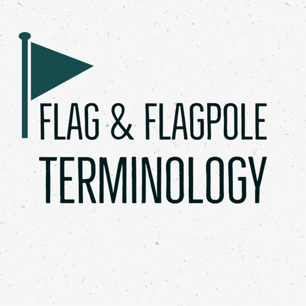 flag and flagpole terminology